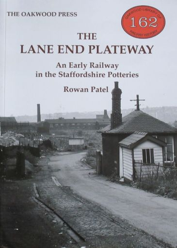 The Lane End Plateway, An Early History in the Staffordshire Potteries, by Rowan Patel